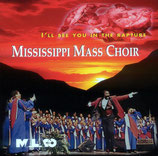 Mississippi Mass Choir - I'll See You In The Rapture