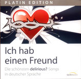 Ich hab einen Freund - Die schönsten delirious?-Songs in deutscher Sprache