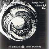 Jeff Johnson & Brian Dunning - Songs from Albion 2