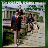 Gospel Road Singers - Lord, I'm Unworthy
