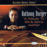 Anthony Burger - A Tribute To Bill and Gloria Gaither