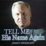 Jimmy Swaggart - Tell Me His Name Again
