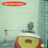 Red Barchetta - Deine kleine Welt