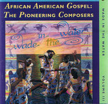 Wade In The Water - African American Gospel: The Pioneering Composers