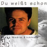 Klaus-André Eickhoff - Du weisst schon