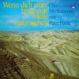 Pater Perne - Wenn dich einer bittet eine Meile mitzugehen ; Chansons und Meditationen mit Pater Perne