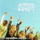 Kay Wächter, Gospel Celebration Choir : Gott kann! (Janz Team)
