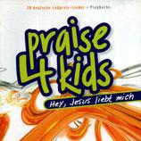SUNSHINE KIDS : Praise 4 kids - Hey, Jesus liebt mich : 10 deutsche Lobpreis-Lieder (mit Playbacks)