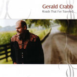Gerald Crabb - Roads That I've Traveled