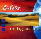 Lilo Keller & Reithalle-Band - Heilig bist Du