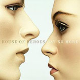 House Of Heroes - Say No More