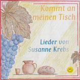 Kommt an meinen Tisch - Lieder von Susanne Krebs