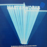 MASTERWORKS : An electronic Adventure into the World of Classics