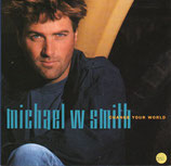 Michael W.Smith - Change Your World