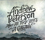 Andrew Peterson - After All These Years : A Collection
