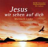 Jesus wir sehen auf dich - Mutmach-Lieder (90 Jahre Hänssler)