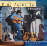 Dennis Agajanian - Pure Acoustic Bluegrass