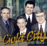 Gold City - Within The Rock -