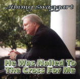 Jimmy Swaggart - He Was Nailed To The Cross For Me