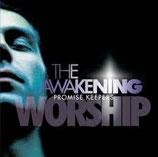 PK - Promise Keepers : The Awakening Worship