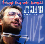 Lutz Scheufler und Band - Bringt ihn mir lebend!