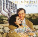 Ben & Vera Karlsson - Sing, O Israel