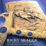 Ricky Skaggs & Kentucky Thunder - Soldier Of The Cross-