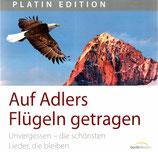Unvergessen - die schönsten Lieder, die bleiben : Auf Adlers Flügeln getragen (Platin Edition)