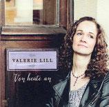 Valerie Lill - Von heute an