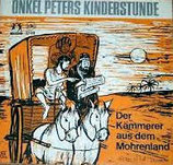 Onkel Peters Kinderstunde (HSW 33419) - Der Kämmerer aus dem Mohrenland