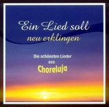 Ein Lied soll neu erklingen - Die schönsten Lieder aus Choreluja