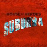 House Of Heroes - Suburba