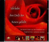 Siegfried Fietz - Ich habe den Duft der Rosen geliebt ; Die schönsten Lieder aus den Oratorien von Siegfried Fietz / Johannes Jourdan CD
