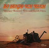 Werner Kniesel, Eva & Erich Theis - So sende ich euch