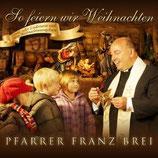 Pfarrer Franz Brei - So feiern wir Weihnachten