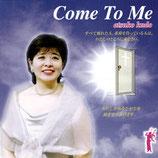 Atsuko Kudo - Come To Me