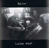 Rob Crow - Lactose Adept