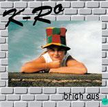 K-Ro - brich aus