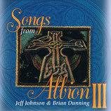 Jeff Johnson & Brian Dunning - Songs from Albion III