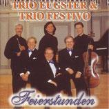 Trio Eugster & Trio Festivo - Feierstunden