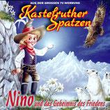 Kastelruther Spatzen - Nino und das Geheimnis des Friedens