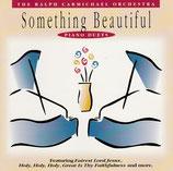 The Ralph Carmichael Orchestra - Piano Duets w.Kurt Kaiser,Don Wyrtzen,David Huntsinger,Pat Coil - Something Beautiful
