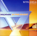 Be'er Sheva - Highway In The Desert
