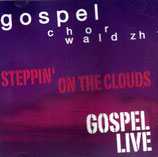 Gospelchor Wald - Steppin' On The Clouds GOSPEL LIVE