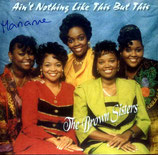 The Brown Sisters - Ain't Nothing Like This But This