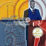 Apostle Donald L.Alford & The Gathering of Worshipers - It's All About You