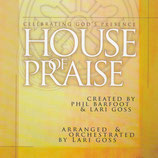 House Of Praise : Celebrating God's Presence created by Phil Barfoot & Lari Goss