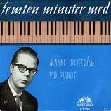 Manne Ideström Vid Pianot - Femton minuter med (Hemmes Härold P 5194)