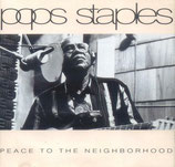 Pops Staples - Peace To The Neighborhood