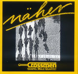 Crossmen Gospel Quartet - Näher